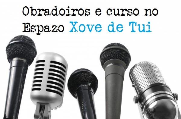 OBRADOIROS E CURSO NO ESPAZO XOVE DE TUI