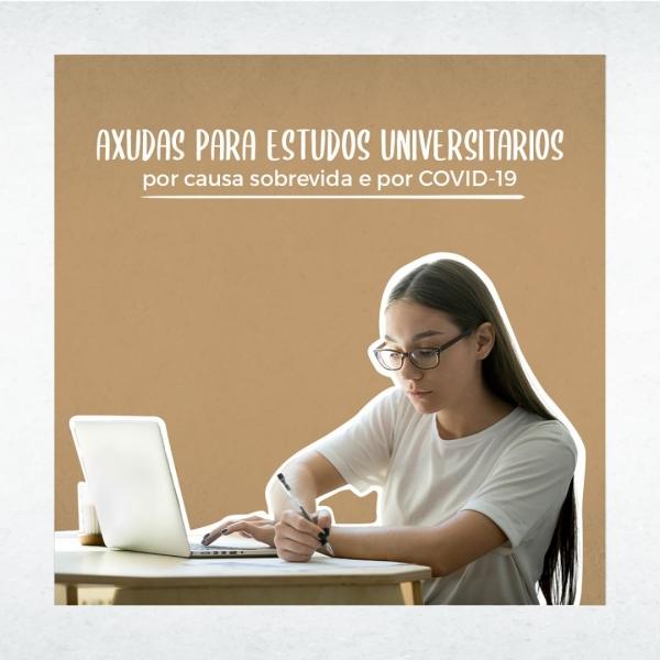 Axudas para estudos universitarios por causa sobrevida e por COVID-19