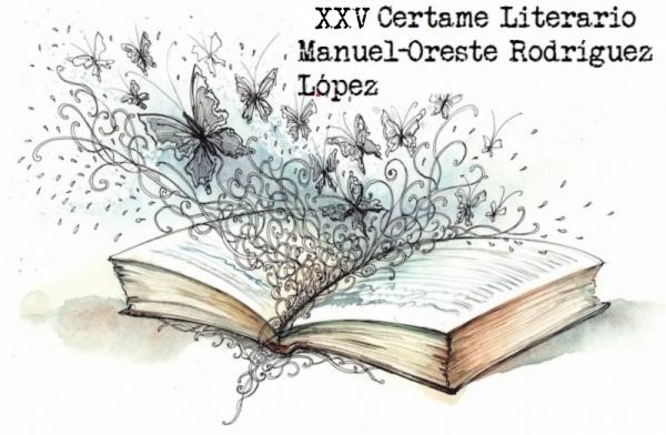 XXV Certame Literario Manuel-Oreste Rodríguez López