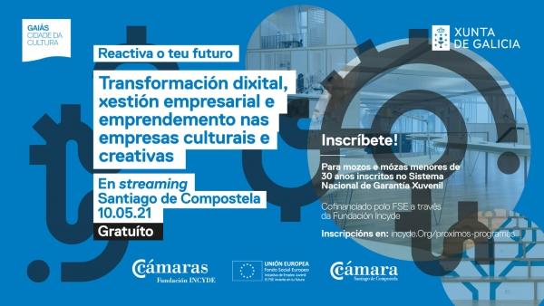 Transformación dixital, Xestión empresarial e Emprendemento nas empresas culturais e creativas