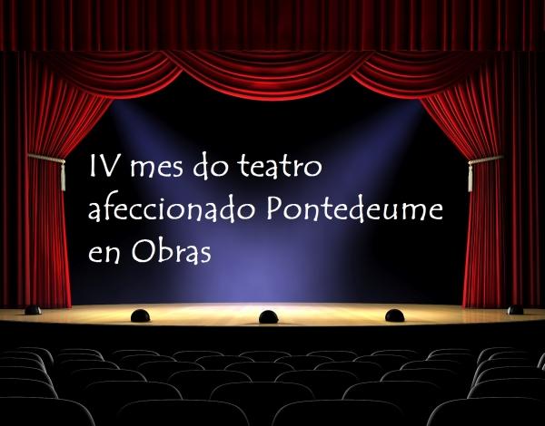IV Mes do Teatro Afeccionado Pontedeume en Obras