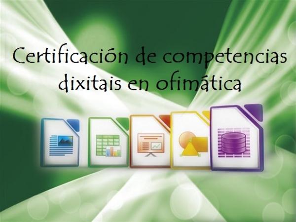 Probas de avaliación de carácter libre para a certificación galega de competencias dixitais en ofimática