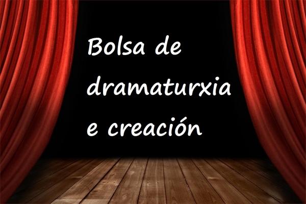Bolsa de dramaturxia e creación