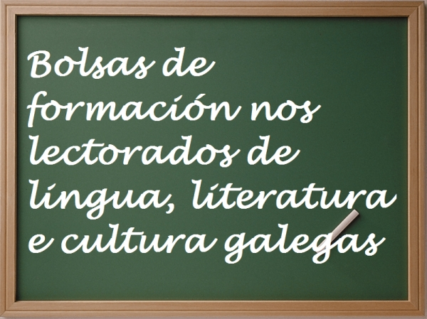 Bolsas de formación nos lectorados de lingua, literatura e cultura galegas