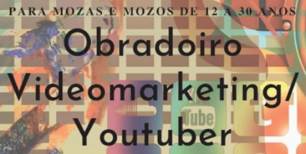 Obradoiro Online de Youtuber e Videomarketing