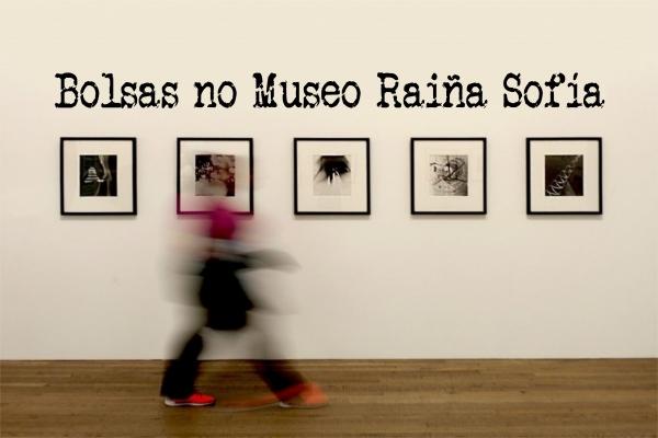 Bolsas no Museo Nacional Centro de Arte Raiña Sofía