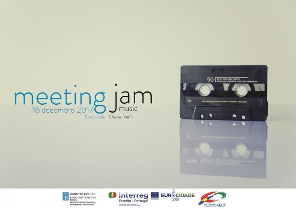 """""""Meeting Jam"""": actividade de dinamización transfronteiriza do local de ensaio da Eurocidade Chaves-Verín"""