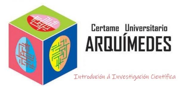 """XIX Certame Universitario """"Arquímedes"""", de Introdución á Investigación Científica"""