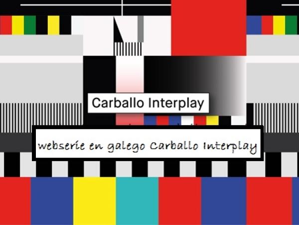 Premio a proxecto de webserie en galego Carballo Interplay 2018