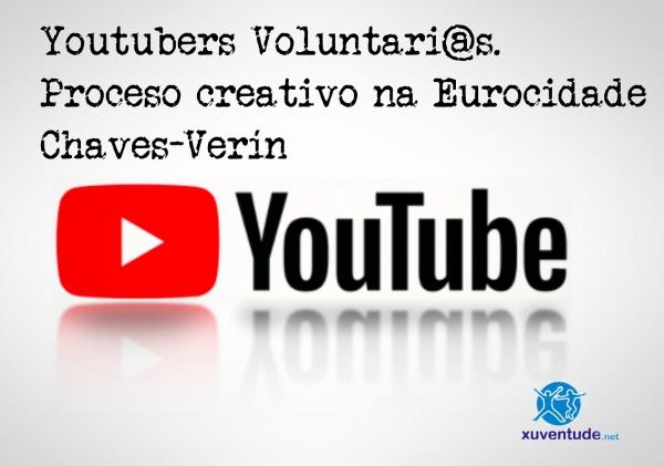 Youtubers Voluntari@s. Proceso creativo na Eurocidade Chaves-Verín
