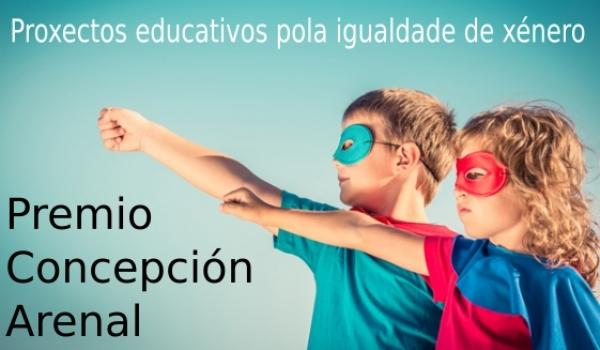"""VI Premio """"Concepción Arenal"""" a Proxectos Educativos pola Igualdade de Xénero"""