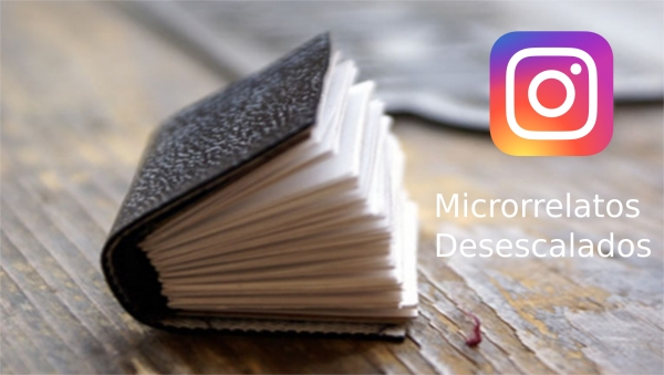 Microrrelatos Desescalados